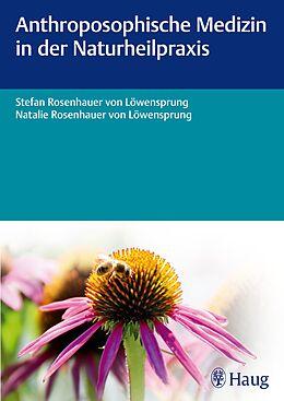 Anthroposophische Medizin in der Naturheilpraxis [Version allemande]