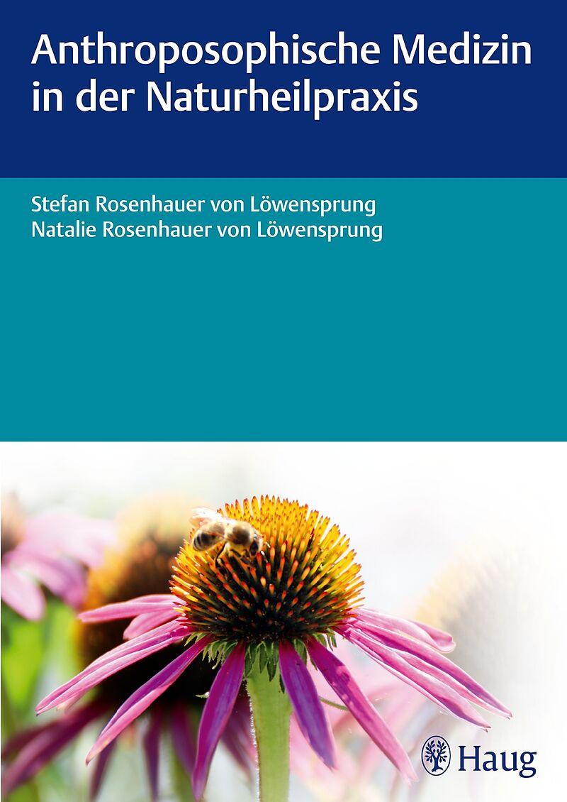 Anthroposophische Medizin in der Naturheilpraxis [Versione tedesca]