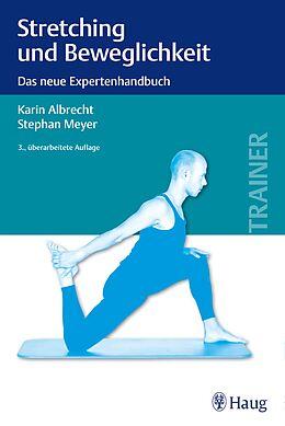 Kartonierter Einband Stretching und Beweglichkeit von Karin Albrecht, Stephan Meyer