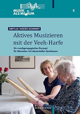 Kartonierter Einband Aktives Musizieren mit der Veeh-Harfe von Sibylle Hoedt-Schmidt