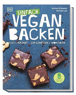 Fester Einband Einfach vegan backen von Jérôme Eckmeier, Daniela Lais