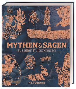 Fester Einband Mythen und Sagen aus allen Kulturkreisen von Philip Wilkinson