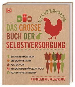 Fester Einband Das große Buch der Selbstversorgung von Dick Strawbridge, James Strawbridge