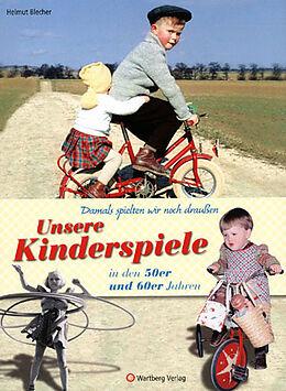 Fester Einband Damals spielten wir noch draußen! Unsere Kinderspiele in den 50er und 60er Jahren von Helmut Blecher