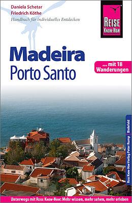 Kartonierter Einband Reise Know-How Reiseführer Madeira und Porto Santo mit 18 Wanderungen von Daniela Schetar, Friedrich Köthe