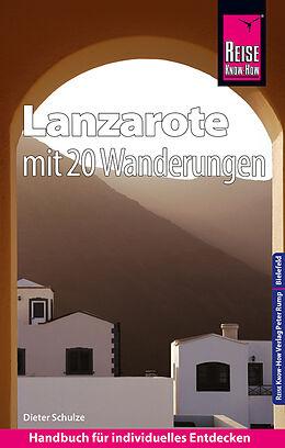Kartonierter Einband Reise Know-How Reiseführer Lanzarote mit 20 Wanderungen und Faltplan von Dieter Schulze