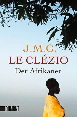 Kartonierter Einband Der Afrikaner von Jean-Marie Gustave Le Clézio