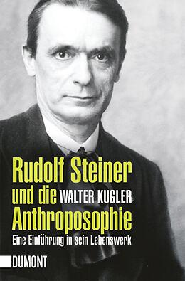Kartonierter Einband Rudolf Steiner und die Anthroposophie von Walter Kugler