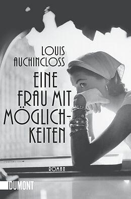 Kartonierter Einband Eine Frau mit Möglichkeiten von Louis Auchincloss