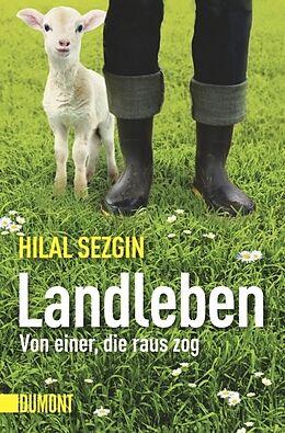 Kartonierter Einband Landleben von Hilal Sezgin