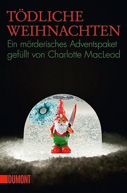 Kartonierter Einband Tödliche Weihnachten von Charlotte MacLeod
