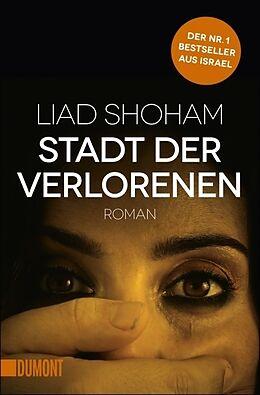 Kartonierter Einband Stadt der Verlorenen von Liad Shoham