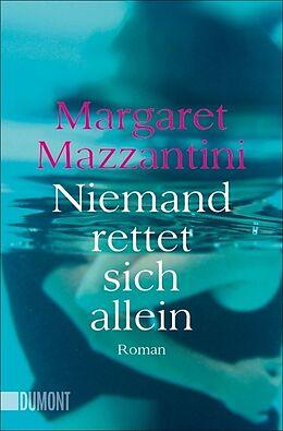 Kartonierter Einband Niemand rettet sich allein von Margaret Mazzantini