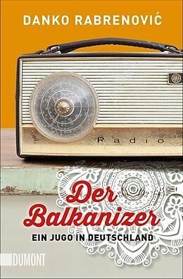 Kartonierter Einband Der Balkanizer von Danko Rabrenovi