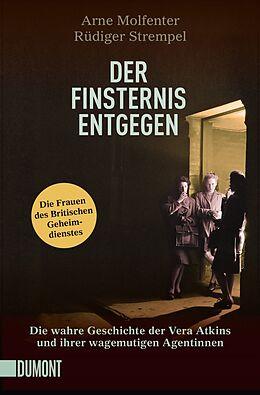 Kartonierter Einband Der Finsternis entgegen von Arne Molfenter, Rüdiger Strempel