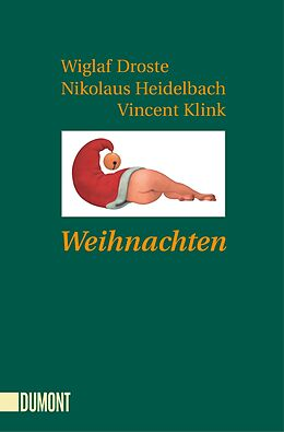 Kartonierter Einband Weihnachten von Wiglaf Droste, Nikolaus Heidelbach, Vincent Klink