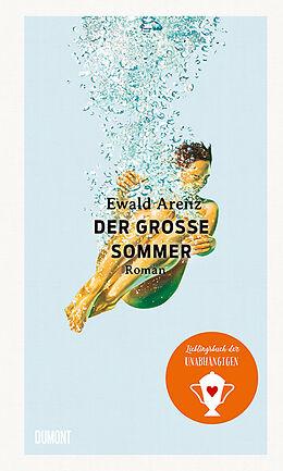 Fester Einband Der große Sommer von Ewald Arenz