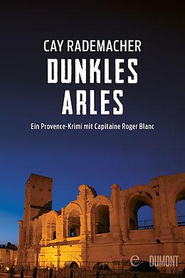 E-Book (epub) Dunkles Arles von Cay Rademacher
