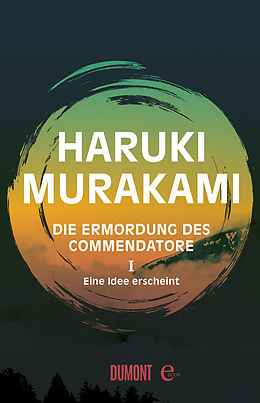 E-Book (epub) Die Ermordung des Commendatore Band 1 von Haruki Murakami