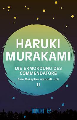 E-Book (epub) Die Ermordung des Commendatore Band 2 von Haruki Murakami