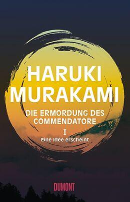 Fester Einband Die Ermordung des Commendatore Band 1 von Haruki Murakami
