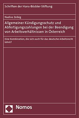 Kartonierter Einband Allgemeiner Kündigungsschutz und Abfertigungszahlungen bei der Beendigung von Arbeitsverhältnissen in Österreich von Nadine Zeibig