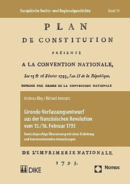 Kartonierter Einband Gironde-Verfassungsentwurf aus der französischen Revolution vom 15./16. Februar 1793 von Andreas Kley, Richard Amstutz