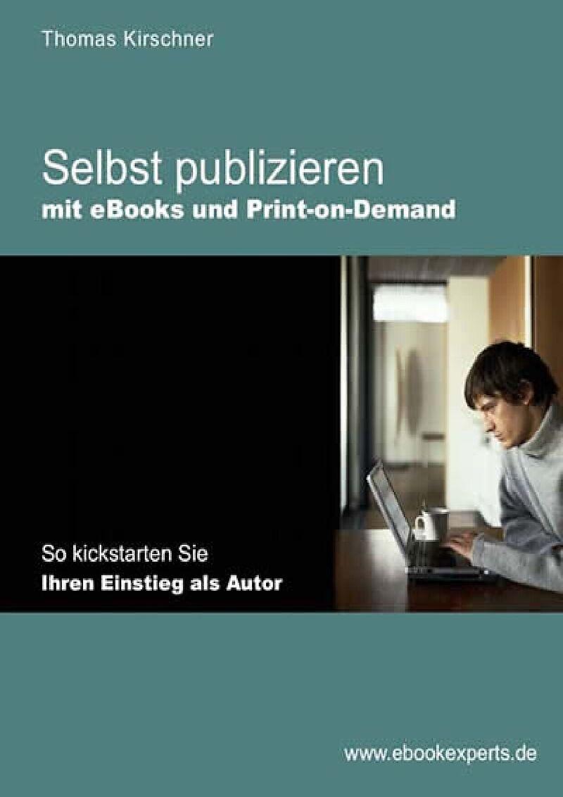 Selbst publizieren mit eBooks und Print-on-Demand