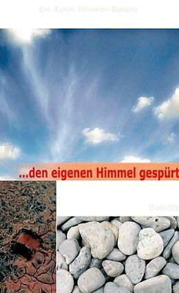 Fester Einband den eigenen Himmel gespürt von Eva Reich, Heinrich Obberg