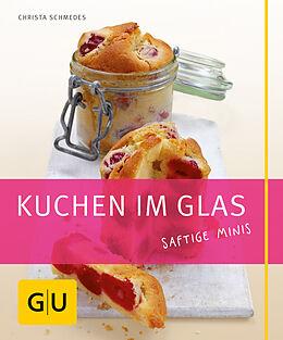 Kartonierter Einband Kuchen im Glas von Christa Schmedes