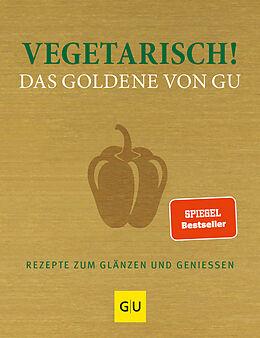 Fester Einband Vegetarisch! Das Goldene von GU von