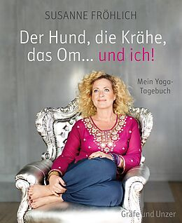 E-Book (epub) Der Hund, die Krähe, das Om... und ich! von Susanne Fröhlich