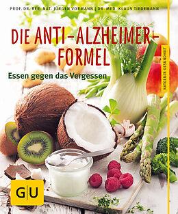 Kartonierter Einband Die Anti-Alzheimer-Formel von Klaus Tiedemann, Jürgen Vormann