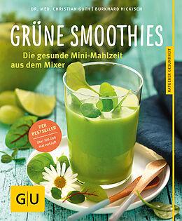 Kartonierter Einband Grüne Smoothies von Christian Guth, Burkhard Hickisch