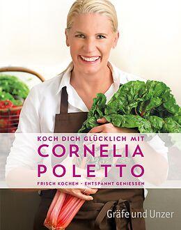 E-Book (epub) Koch dich glücklich mit Cornelia Poletto von Cornelia Poletto