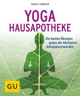 Kartonierter Einband Yoga Hausapotheke von Anna Trökes