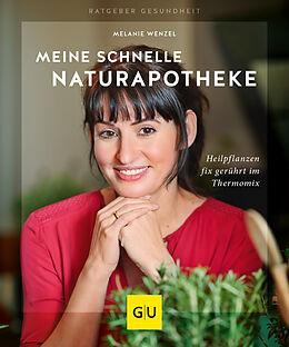 Kartonierter Einband Meine schnelle Naturapotheke von Melanie Wenzel