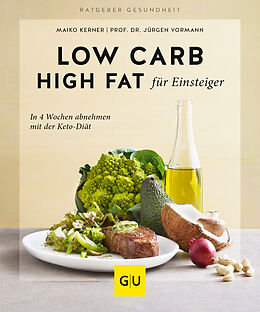 Kartonierter Einband Low Carb High Fat für Einsteiger von Jürgen Vormann, Maiko Kerner