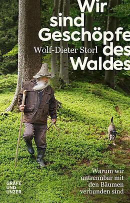 Fester Einband Wir sind Geschöpfe des Waldes von Wolf-Dieter Storl