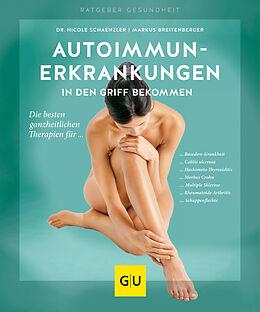 Kartonierter Einband Autoimmunerkrankungen in den Griff bekommen von Nicole Schaenzler, Markus Breitenberger