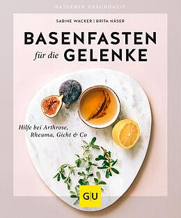 Kartonierter Einband Basenfasten für die Gelenke von Sabine Wacker, Brita Näser