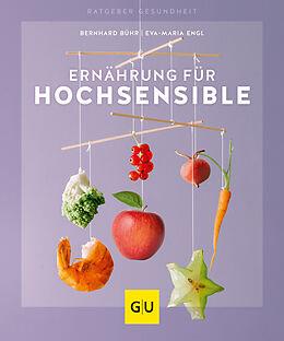 Kartonierter Einband Ernährung für Hochsensible von Bernhard Bühr, Eva-Maria Engl
