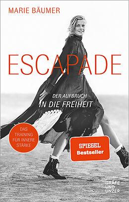Fester Einband Escapade: Der Aufbruch in die Freiheit von Marie Bäumer