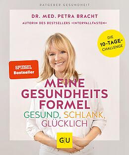 Kartonierter Einband Meine Gesundheitsformel - Gesund, schlank, glücklich von Petra Bracht
