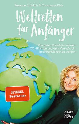 Fester Einband Weltretten für Anfänger von Susanne Fröhlich, Constanze Kleis