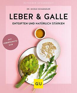 Kartonierter Einband Leber & Galle entgiften und natürlich stärken von Nicole Schaenzler