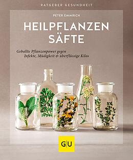 Kartonierter Einband Heilpflanzensäfte von Peter Emmrich