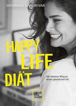 Fester Einband Happy Life Diät von Shermine Shahrivar