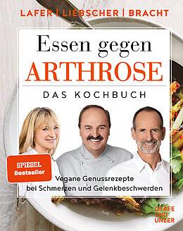 Fester Einband Essen gegen Arthrose von Johann Lafer, Petra Bracht, Roland Liebscher-Bracht