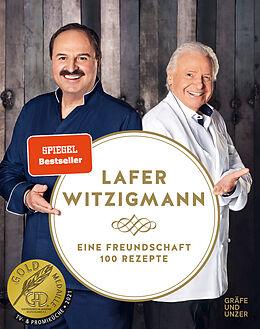 Fester Einband Eine Freundschaft - 100 Rezepte von Johann Lafer, Eckart Witzigmann